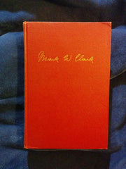 Calculated Risk by General Mark W. Clark.  INSCRIBED BY CLARK