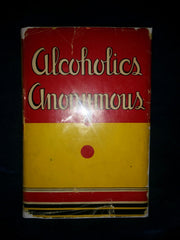 Alcohlics Anonymous - The Story of How Thousands of Men and Women Have Recovered From Alcoholism. Eleventh Printing of the First Edition with DUST JACKET.
