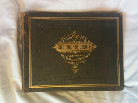 History of Sacramento County, California, with Illustrations Descriptive of Its Scenery, Residences, Public Buildings, Fine Blocks, and Manufactories. 1880