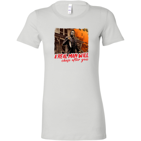 A Real Man Will Chase After You Women's Fit T-shirt