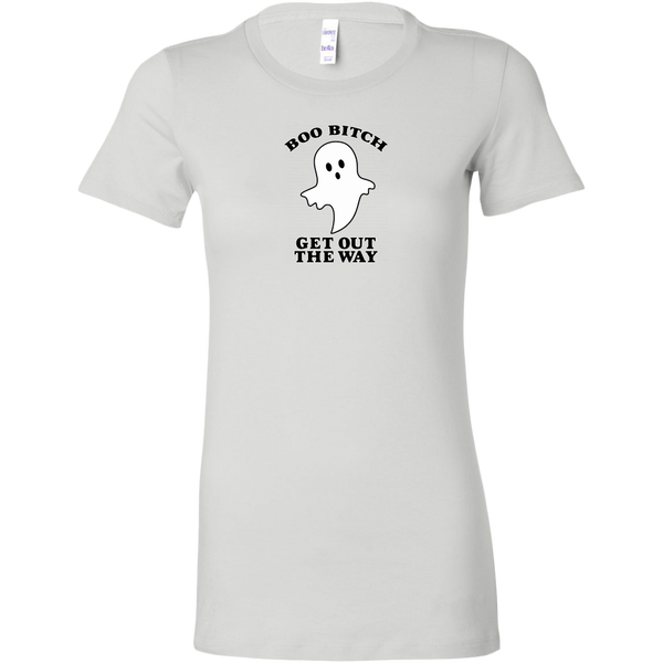 Boo Bitch Get Out The Way Women's Fit T-shirt
