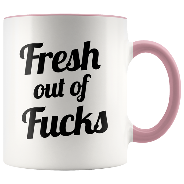 Fresh Out Of Fucks Mug