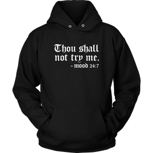 Thou Shall Not Try Me Hoodie