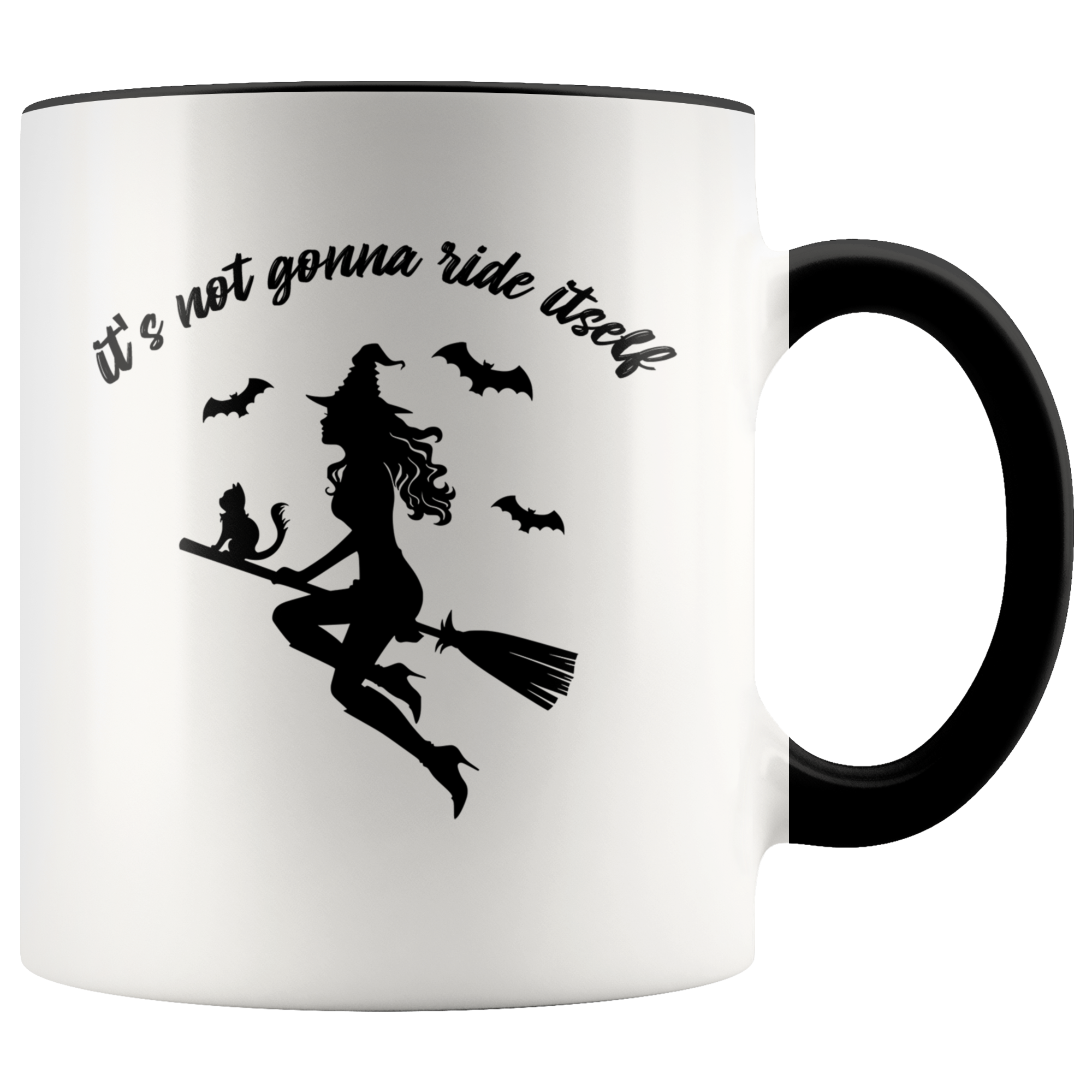 It's Not Gonna Ride Itself Mug