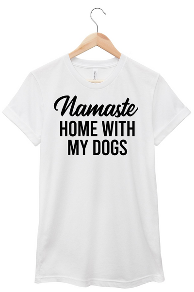 Namaste Home With My Dogs T-shirt
