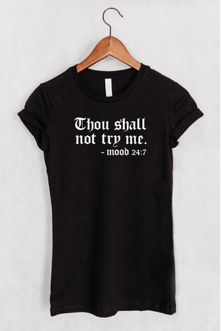Thou Shall Not Try Me Women's Fit T-shirt