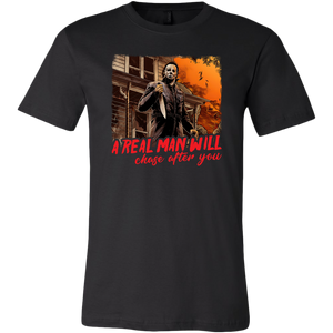 A Real Man Will Chase After You T-shirt