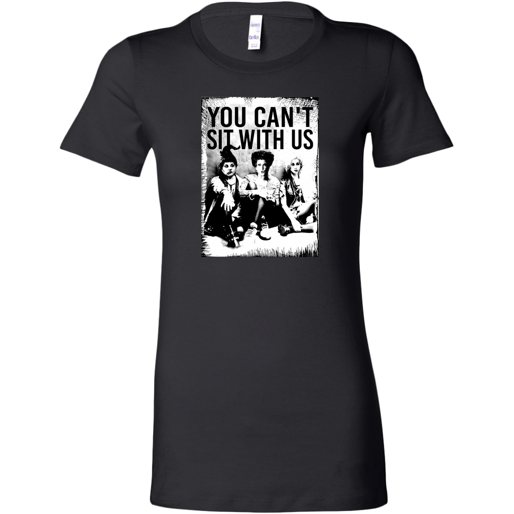 You Can't Sit With Us Hocus Pocus Women's Fit T-shirt
