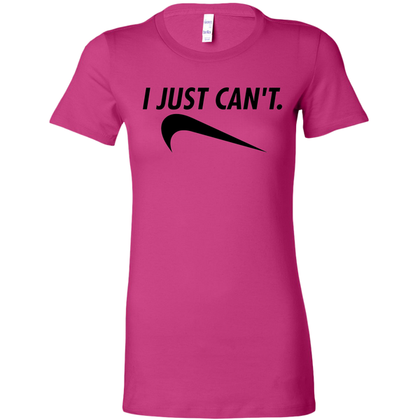I Just Can't Women's Fit T-shirt