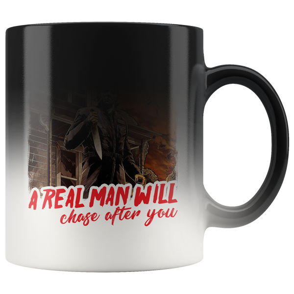 A Real Man Will Chase After You Magic Mug