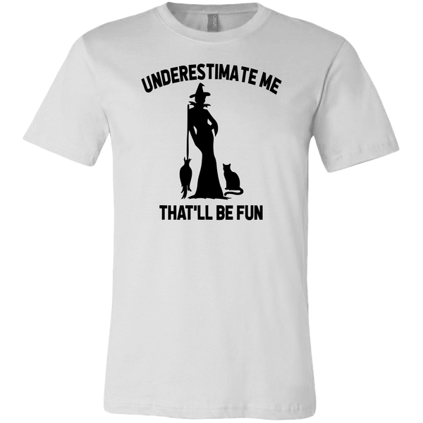 Underestimate Me Witch T-shirt