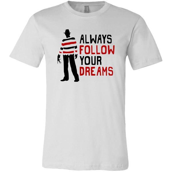 Always Follow Your Dreams T-shirt