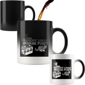 Nobody Likes A Loose Pussy Magic Mug