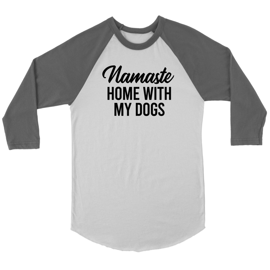 Namaste Home With My Dogs Raglan Tee