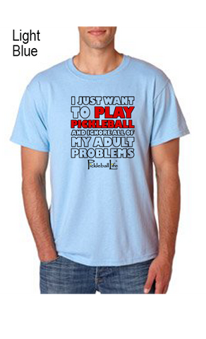 I JUST WANT TO PLAY PICKLEBALL 50/50 POLY/COTTON UNISEX TEE