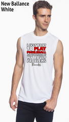 I Just Want To Play Pickleball Men's New Balance Ndurance Sleeveless Tee