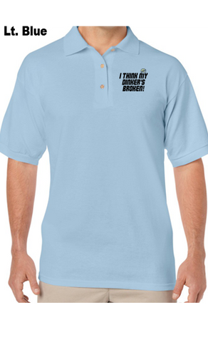 I Think My Dinkers Broken 50/50 POLY/COTTON UNISEX POLO SHIRT