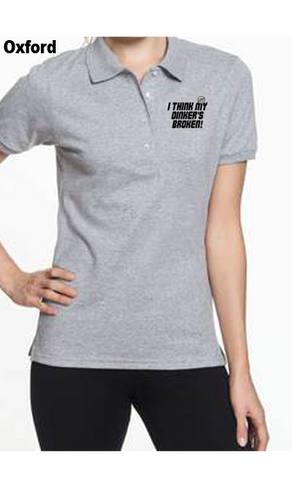 I Think My Dinkers Broken 50/50 POLY/COTTON WOMEN'S POLO SHIRT