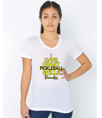 I HAVE CRAZY PICKLEBALL SKILLS WOMEN'S DEEP NECK TEE