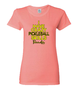 I HAVE CRAZY PICKLEBALL SKILLS WOMEN'S COTTON TEE