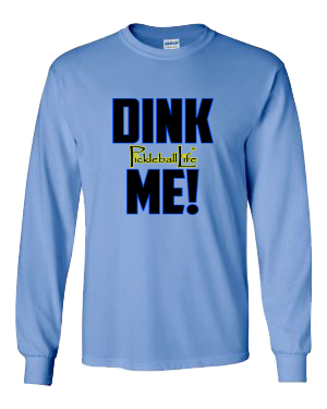 DINK ME! LONG SLEEVE SHIRT