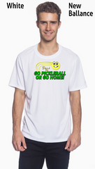 Go Pickleball Or Go Home! Men's New Balance Ndurance Athletic Workout Tee