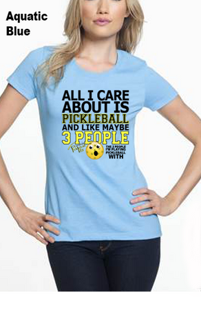 All I Care About Is Pickleball WOMEN'S 50/50 POLY/COTTON TEE