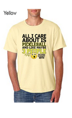 All I Care About Is Pickleball 50/50 POLY/COTTON UNISEX TEE
