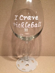 I CRAVE PICKLEBALL WINE GLASS