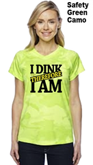 I Dink Therefore I Am Ladies Champion Camo Colors Athletic Workout Tee