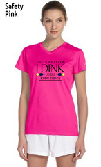 I Dink and I Know Things Ladies' New Balance Ndurance Athletic V‑Neck Tee