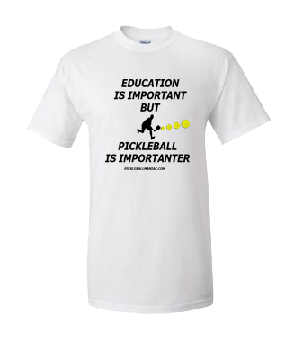 PICKLEBALL IS IMPORTANTER TEE