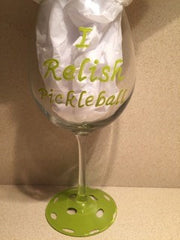 I RELISH PICKLEBALL WINE GLASS