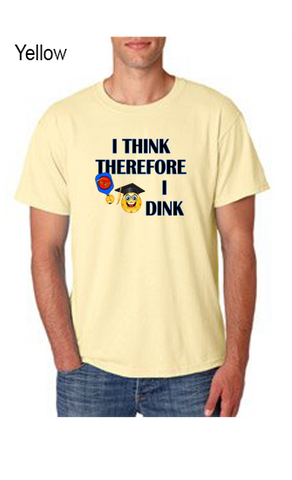 I Think Therefore I Dink 50/50 POLY/COTTON UNISEX TEE