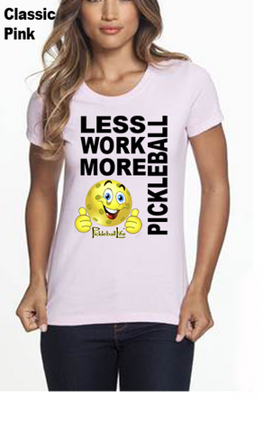 Less Work More Pickleball WOMEN'S 50/50 POLY/COTTON TEE