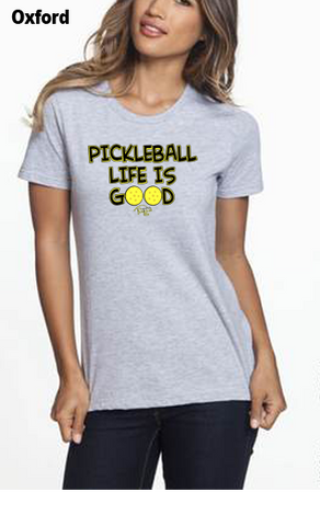 Pickleball Life Is Good WOMEN'S 50/50 POLY/COTTON TEE