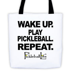 WAKE UP. PLAY PICKLEBALL. REPEAT.Tote bag