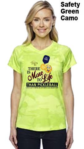 There Is More To Life Than Pickleball Ladies Champion Camo Colors Athletic Workout Tee