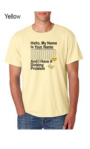 "My Name Is ""Your Name Here"" And I Have A Dinking Problem  50/50 POLY/COTTON UNISEX TEE"