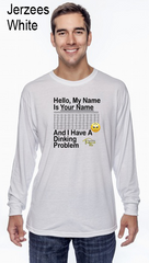 "My Name Is ""Your Name Here"" And I Have A Dinking Problem Jerzzies Performance Unisex Long Sleeve Tee"