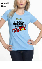 I Played Pickleball Before Pickleball Was Cool WOMEN'S 50/50 POLY/COTTON TEE