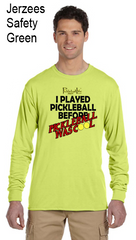 I Played Pickleball Before Pickleball Was Cool Jerzzies Performance Unisex Long Sleeve Tee