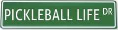 Pickleball Life Dr. Street Sign