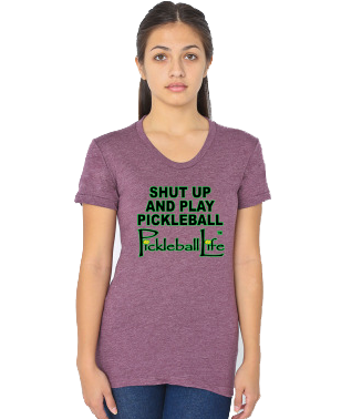 SHUT UP AND PLAY PICKLEBALL WOMEN'S DEEP NECK TEE