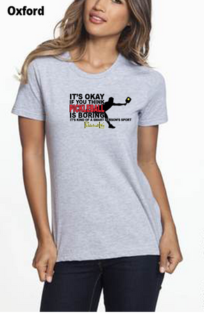 Pickleball Is A Smart Person's Sport WOMEN'S 50/50 POLY/COTTON TEE