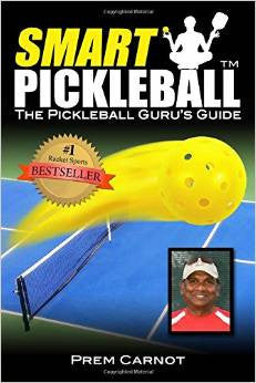Smart Pickleball: The Pickleball Guru's Guide by Prem Carnot
