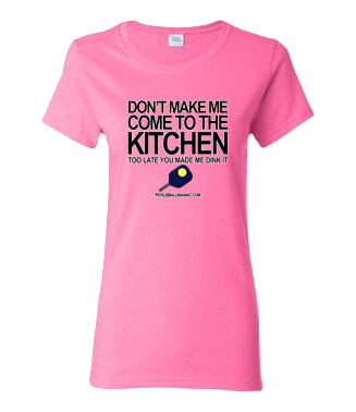 DON'T MAKE ME COME TO THE KITCHEN WOMEN'S COTTON TEE