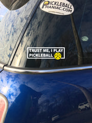 Trust Me, I Play Pickleball - Two Color Vinyl Decal 4 inch Wide