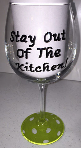 WINE GLASS - STAY OUT OF THE KITCHEN