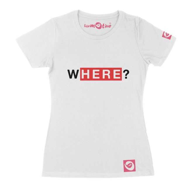WHERE? HERE - Camisetas - LIFE MOTIVE®